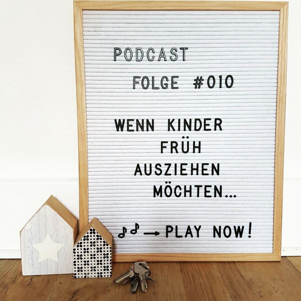 Mückenelefant-Podcast #010: Wenn Kinder früh ausziehen möchten ...
