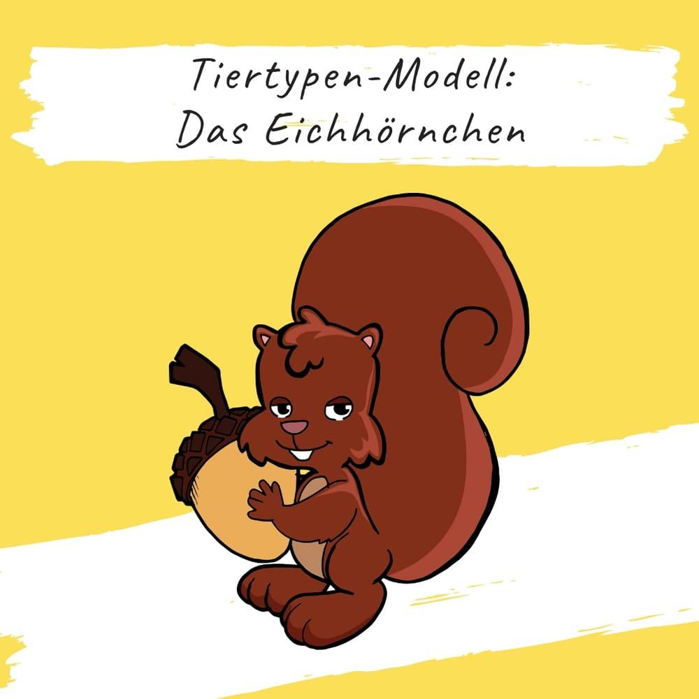 Bildungsspirit Kurzimpuls #005: Tiertypen-Modell: Das Eichhörnchen