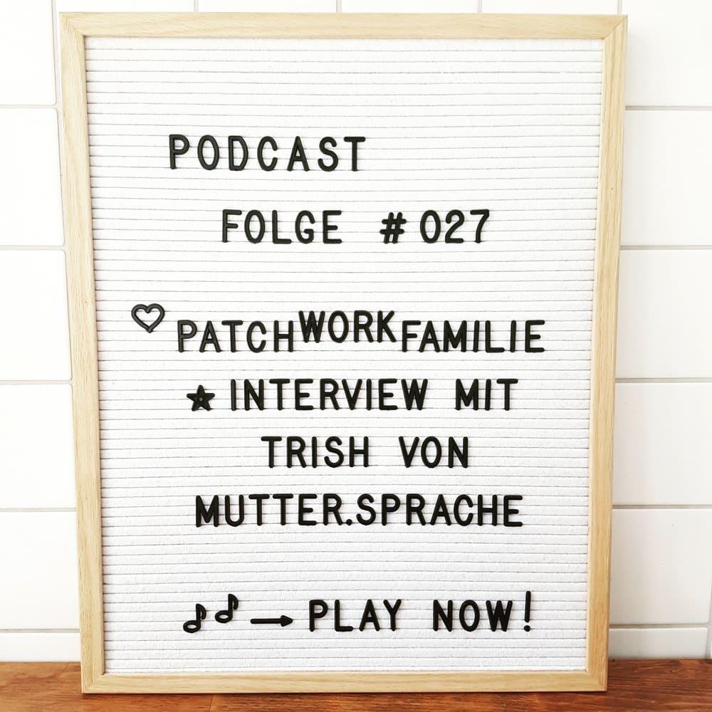 Mückenelefant-Podcast #027: Leben als Patchworkfamilie (Interview mit Trish von mutter.sprache)