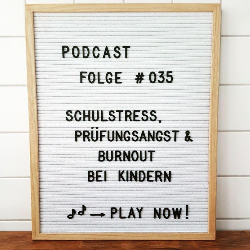 Mückenelefant-Podcast #035: Schulstress, Schulangst, Prüfungsangst, Burnout bei Kindern