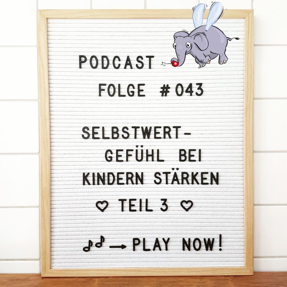 Mückenelefant-Podcast #043: Selbstwertgefühl bei Kindern stärken – Teil 3/3: Stärkende Aktivitäten und Rituale