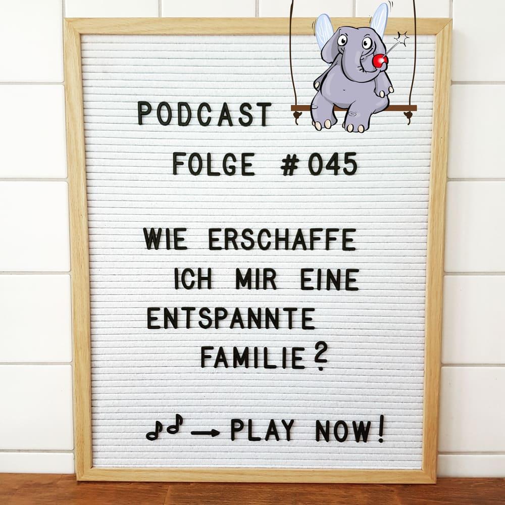 Mückenelefant-Podcast #045: Wie erschaffe ich mir eine entspannte Familie?