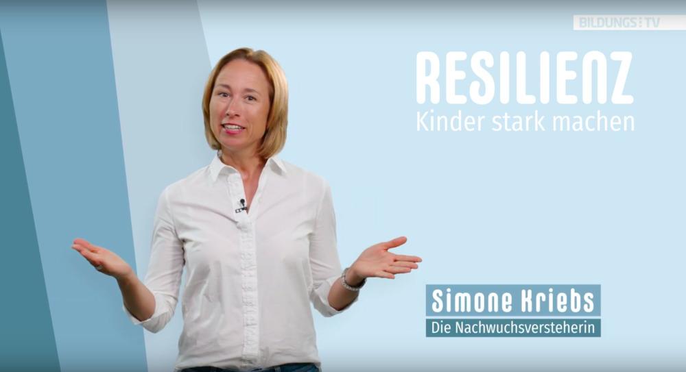 Resilienz: Kinder stark machen – Simone Kriebs bei BildungsTV
