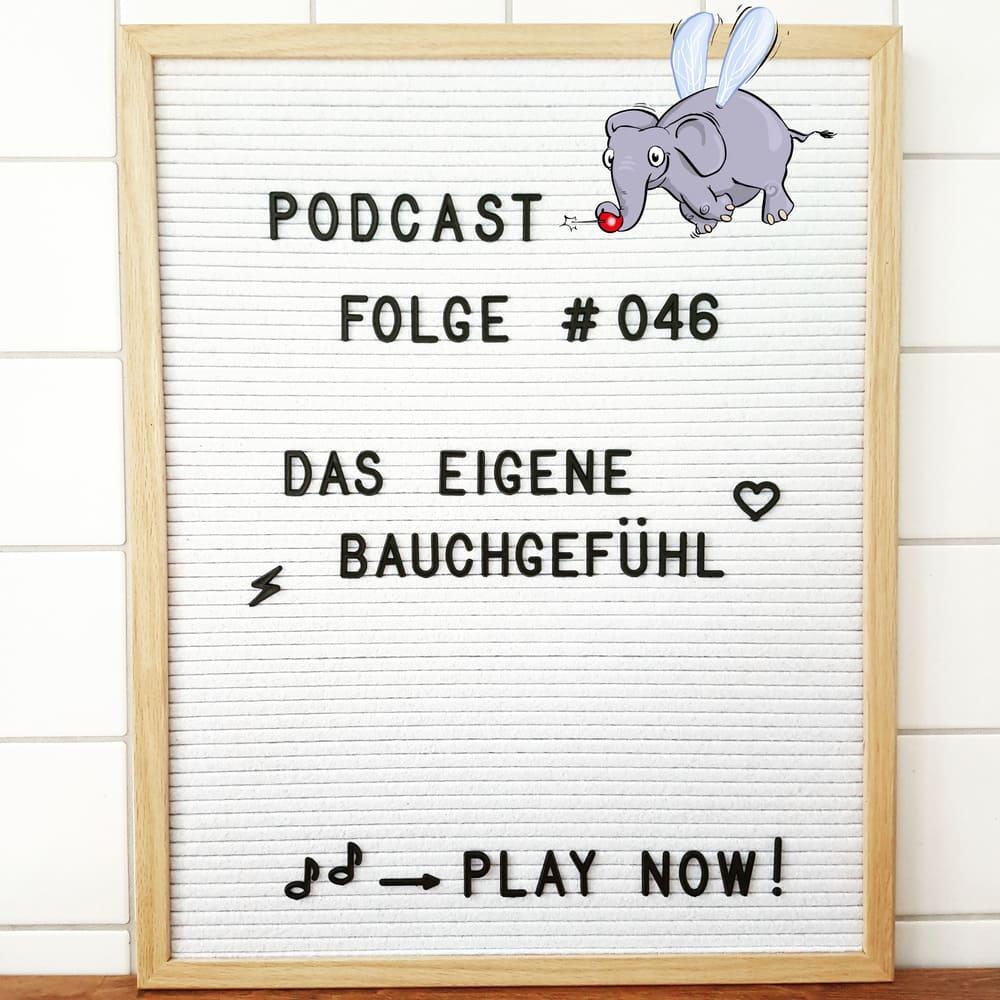 Mückenelefant-Podcast #046: Das eigene Bauchgefühl