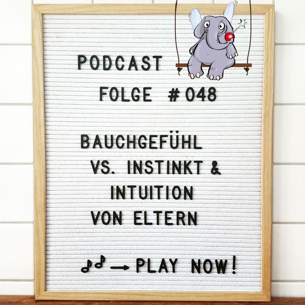 Mückenelefant-Podcast #048: Bauchgefühl vs. Instinkt & Intuition von Eltern