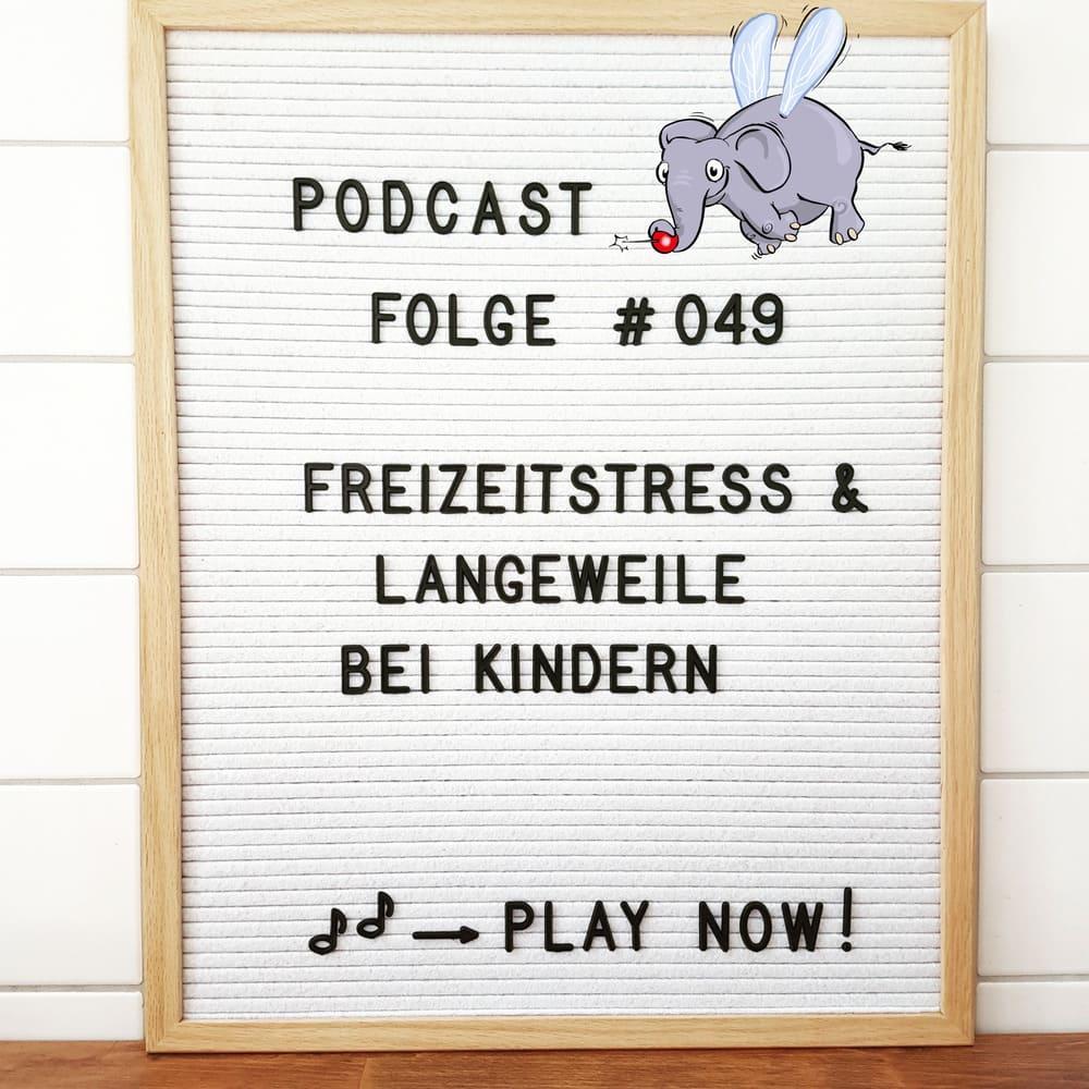 Mückenelefant-Podcast #049: Freizeitstress & Langeweile bei Kindern