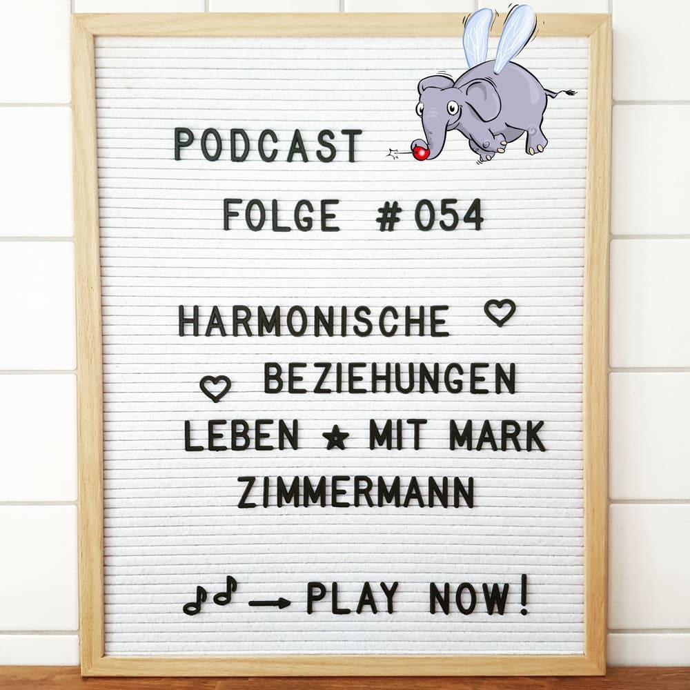Mückenelefant-Podcast #054: Harmonische Beziehungen leben (mit Mark Zimmermann)