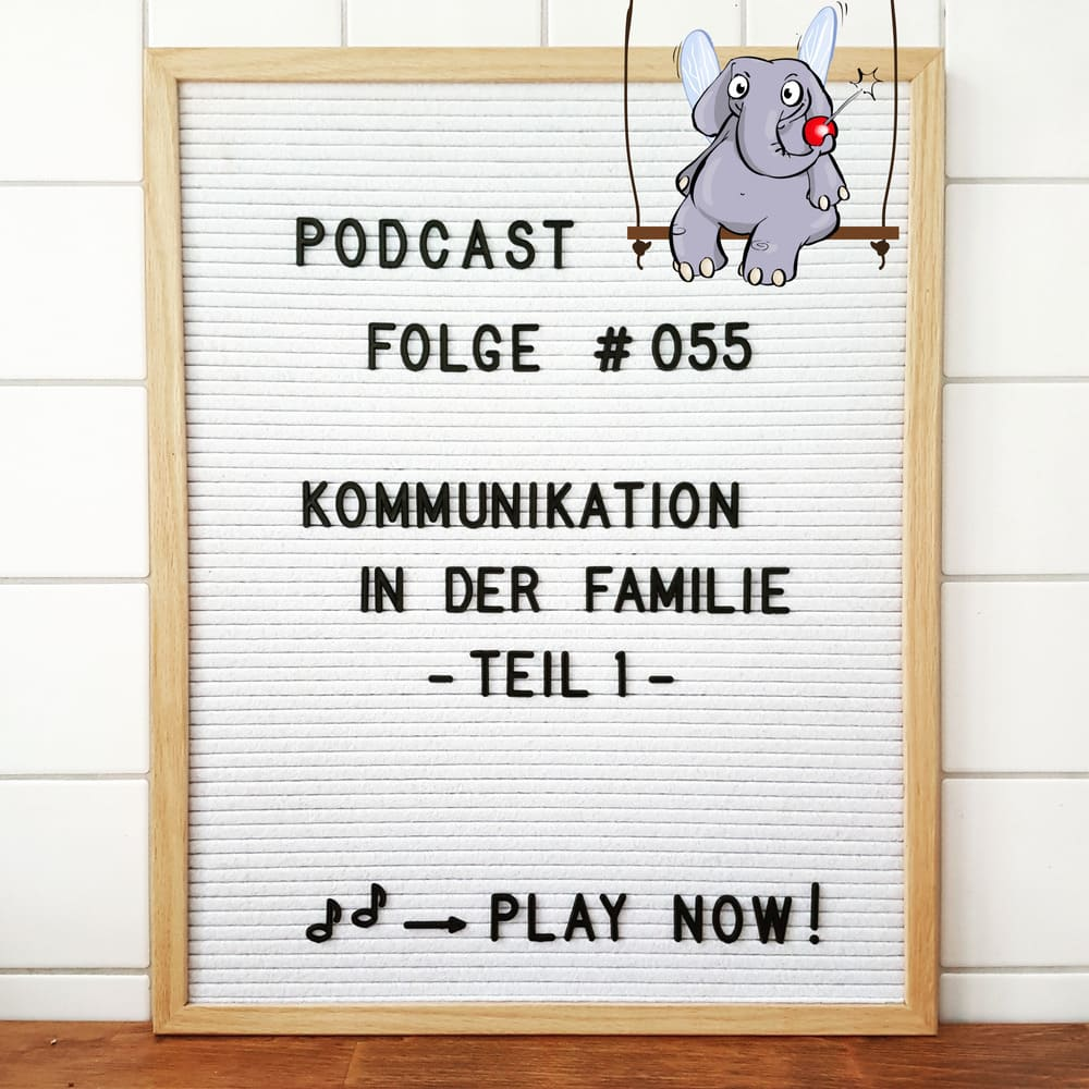 Mückenelefant-Podcast #055: Kommunikation in der Familie – Teil 1