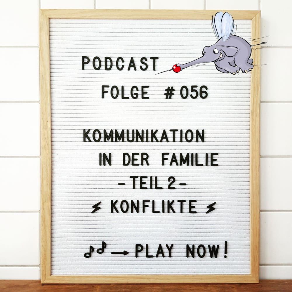 Mückenelefant-Podcast #056: Kommunikation in der Familie – Teil 2 – Konflikte in der Familie