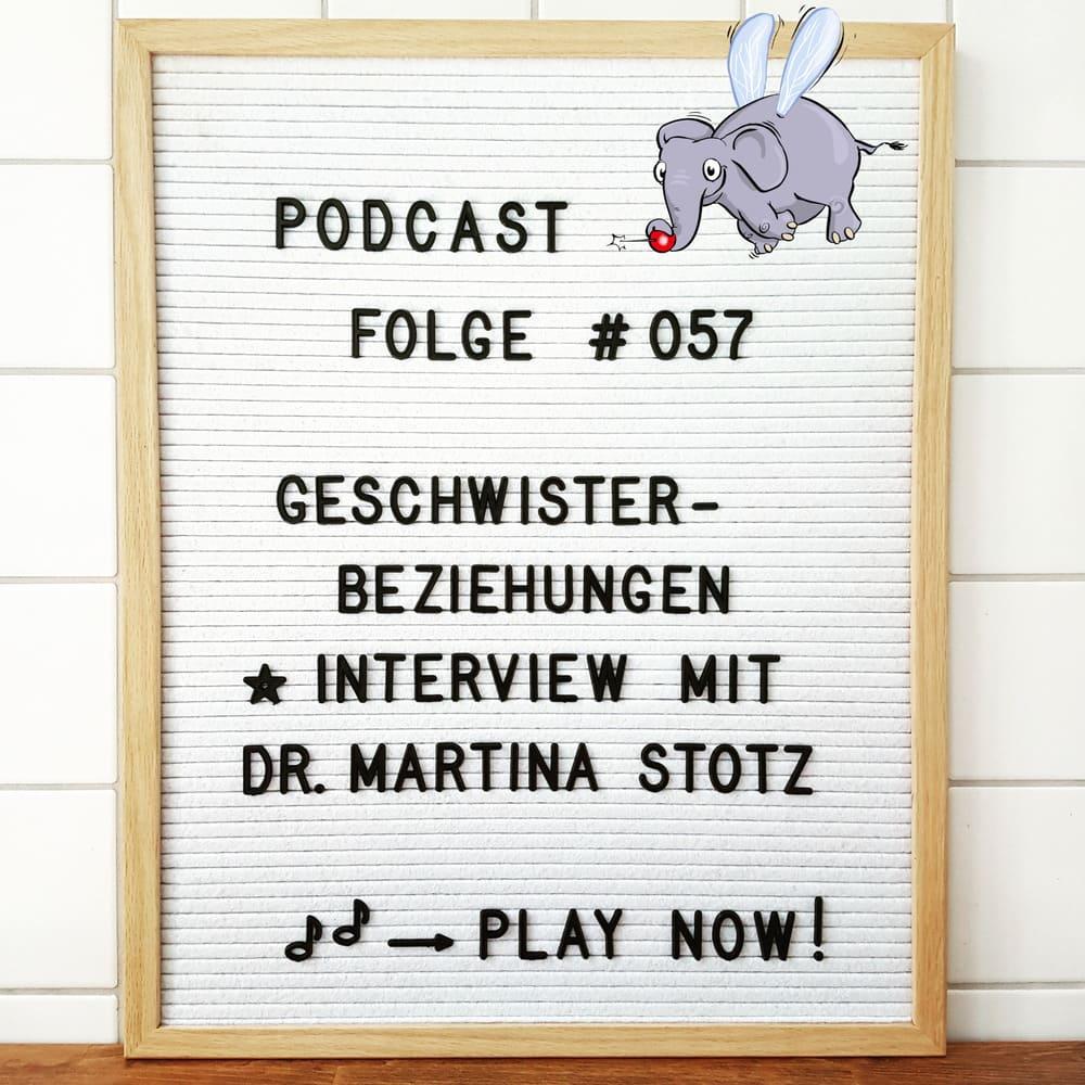 Mückenelefant-Podcast #057: Geschwisterbeziehungen – Geschwisterliebe & Geschwisterstreit und unsere Rolle als Eltern (Interview mit Dr. Martina Stotz)