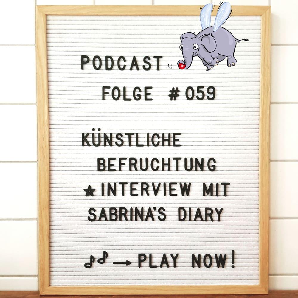 Mückenelefant-Podcast #059: Unerfüllter Kinderwunsch und künstliche Befruchtung (Interview mit Sabrina von Sabrina's Diary)