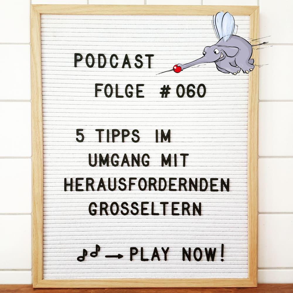 Mückenelefant-Podcast #060: 5 Tipps im Umgang mit herausfordernden Großeltern