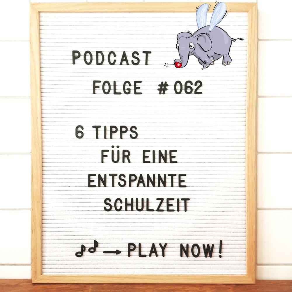 Mückenelefant-Podcast #062: 6 Tipps für eine entspannte Schulzeit
