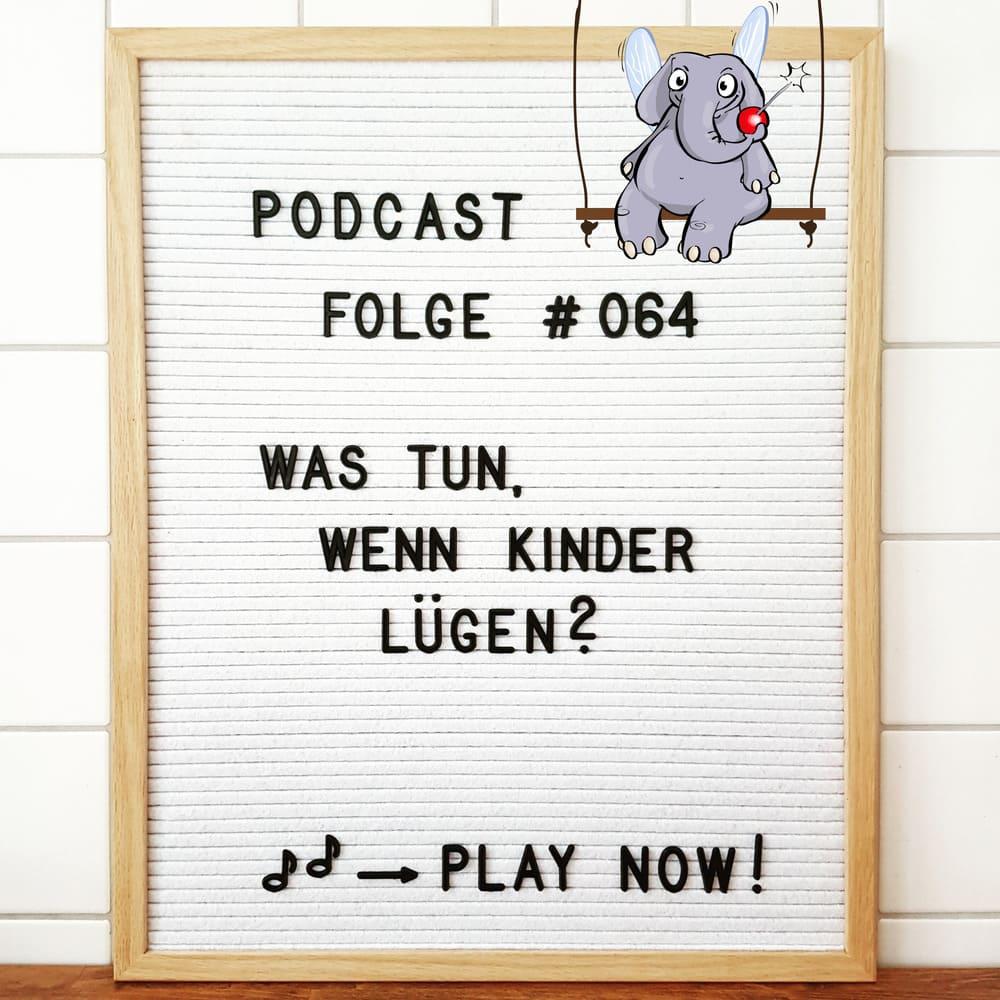 Mückenelefant-Podcast #064: Was tun, wenn Kinder lügen?