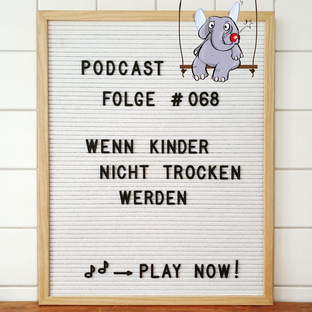 Mückenelefant-Podcast #068: Wenn Kinder nicht trocken werden