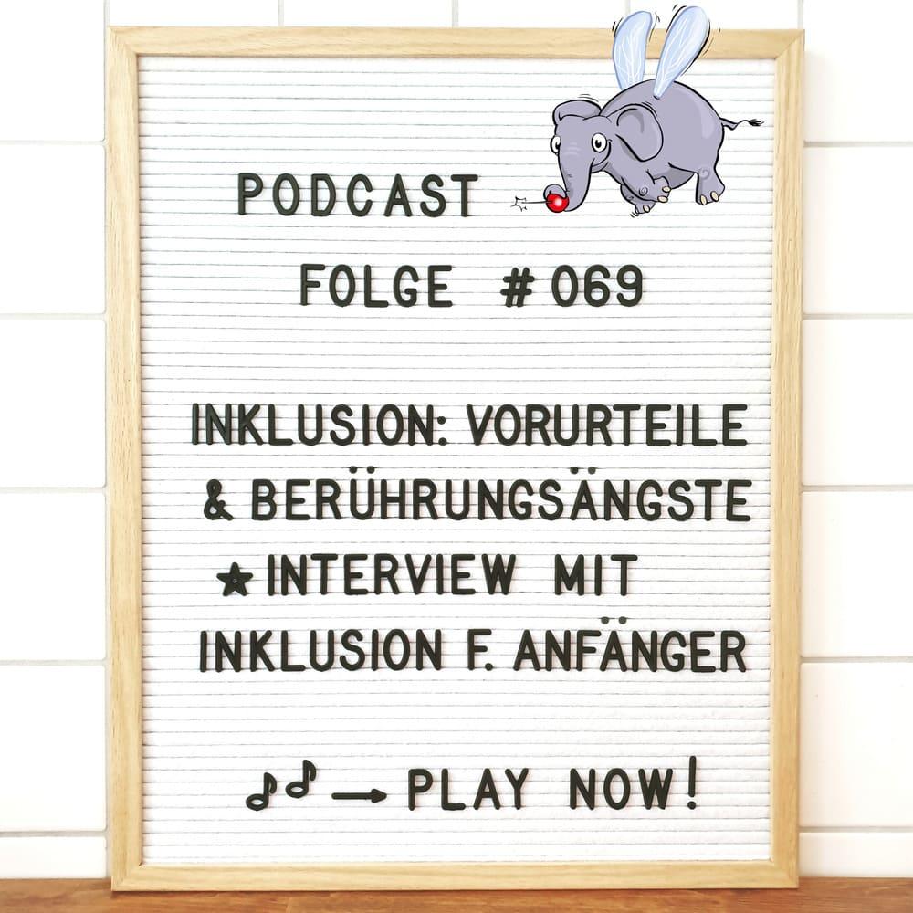 Mückenelefant-Podcast #069: Inklusion in der Schule: Vorurteile und Berührungsängste (Interview mit Sandra von Inklusion für Anfänger)