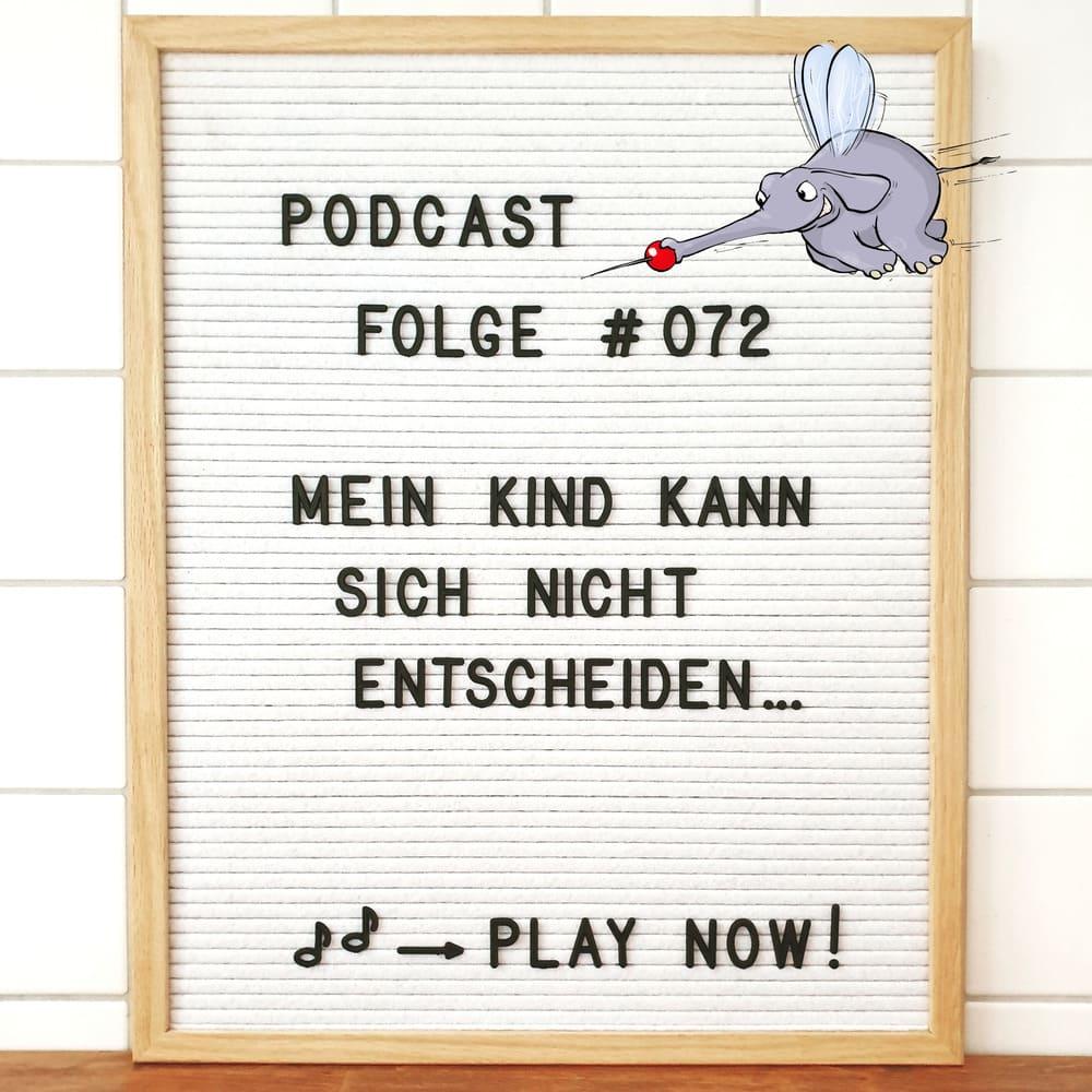 Mückenelefant-Podcast #072: Mein Kind kann sich nicht entscheiden...