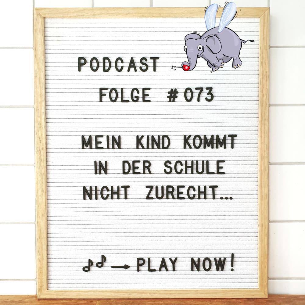 Mückenelefant-Podcast #073: Mein Kind kommt in der Schule nicht zurecht ...