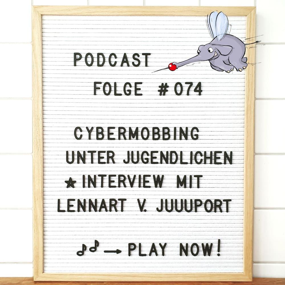 Mückenelefant-Podcast #074: Cybermobbing unter Jugendlichen (Interview mit Lennart Sörnsen von Juuuport)
