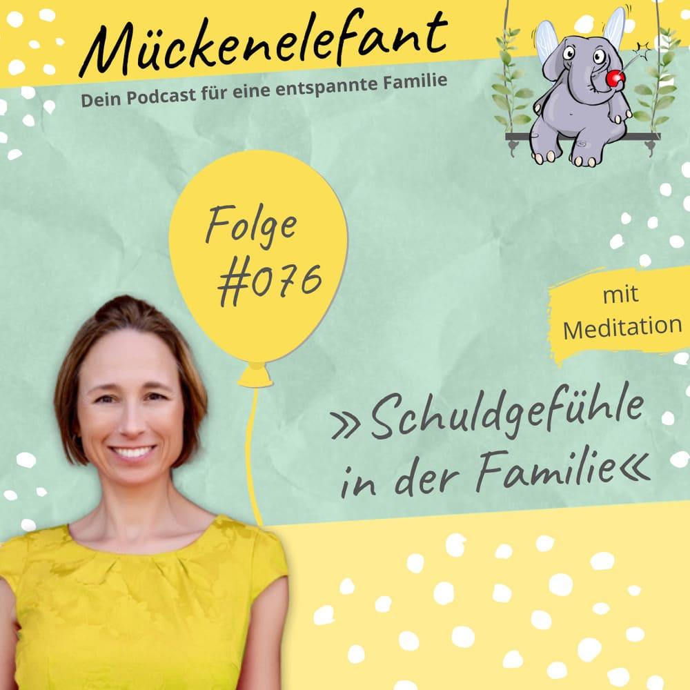 Mückenelefant-Podcast #076: Schuldgefühle in der Familie (mit Meditation)