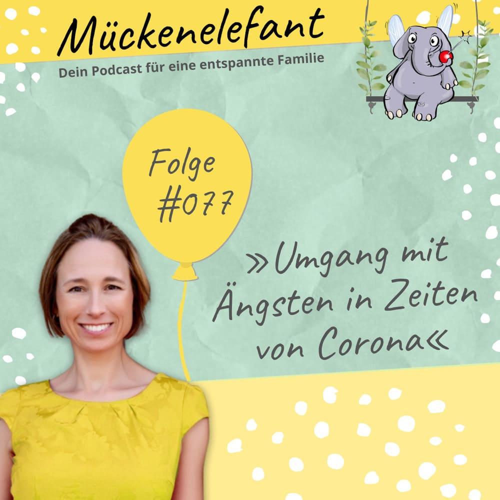 Mückenelefant-Podcast #077: Umgang mit Ängsten in Zeiten von Corona (mit Meditation)