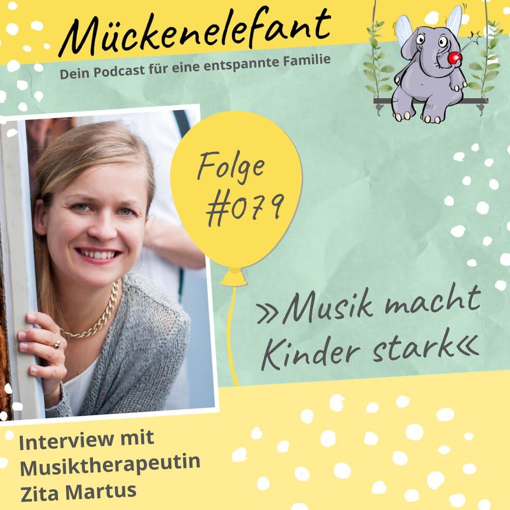 Mückenelefant-Podcast #079: Musik macht Kinder stark (Interview mit Musiktherapeutin Zita Martus)