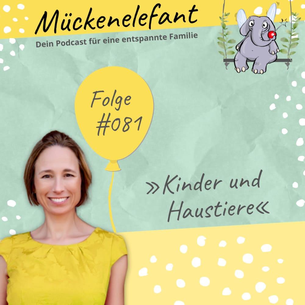 Mückenelefant-Podcast #081: Kinder und Haustiere