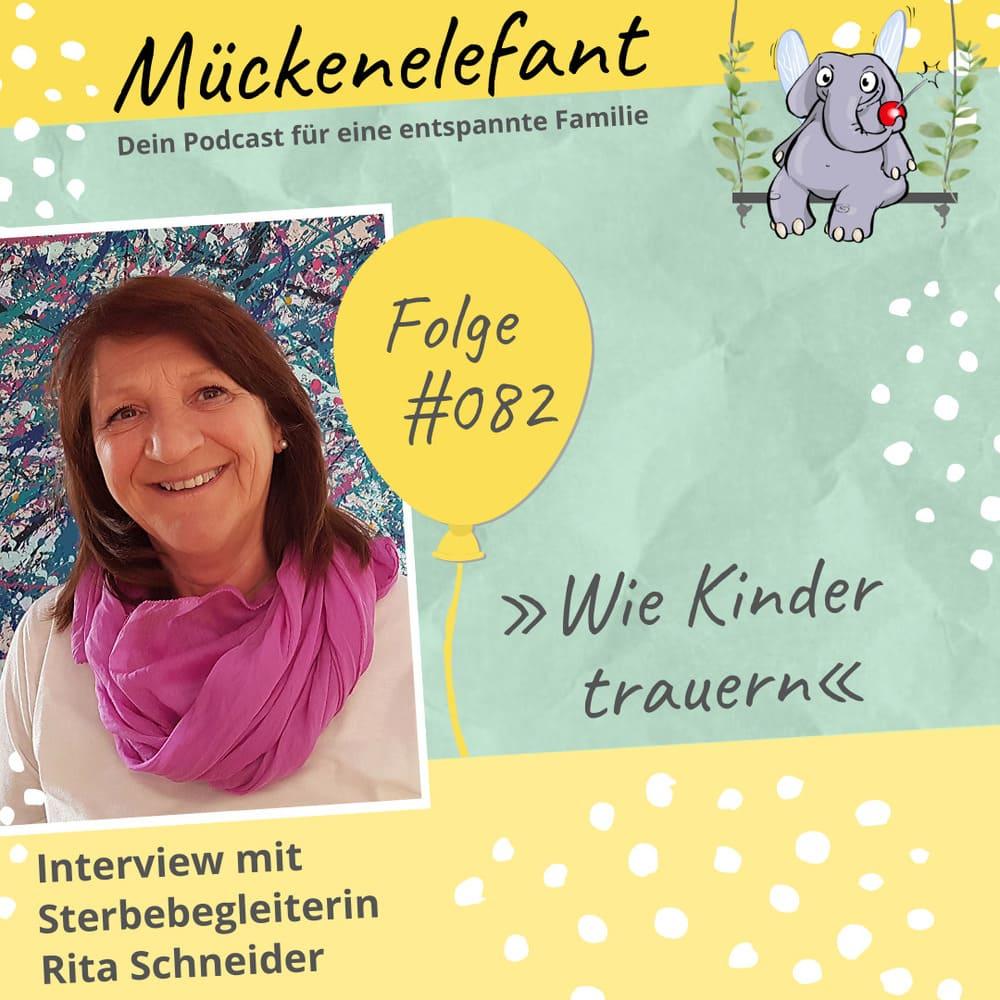 Mückenelefant-Podcast #082: Wie Kinder trauern (Interview mit Sterbebegleiterin Rita Schneider)