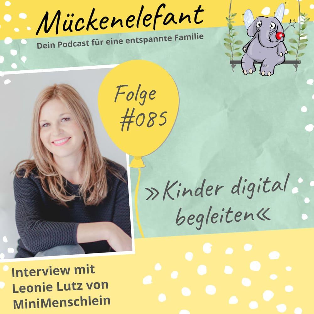 Mückenelefant-Podcast #085: Kinder digital begleiten (Interview mit Leonie Lutz von MiniMenschlein)