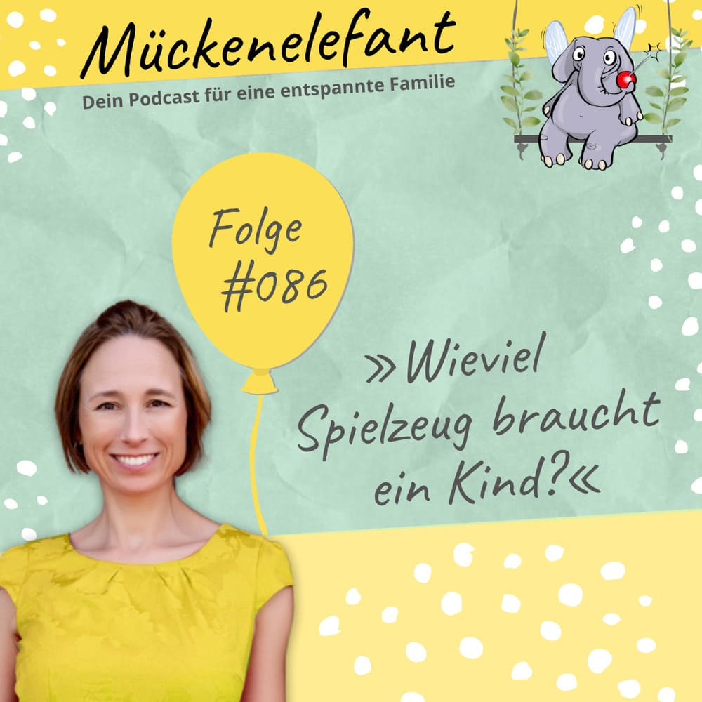 Mückenelefant-Podcast #086: Wieviel Spielzeug braucht ein Kind?
