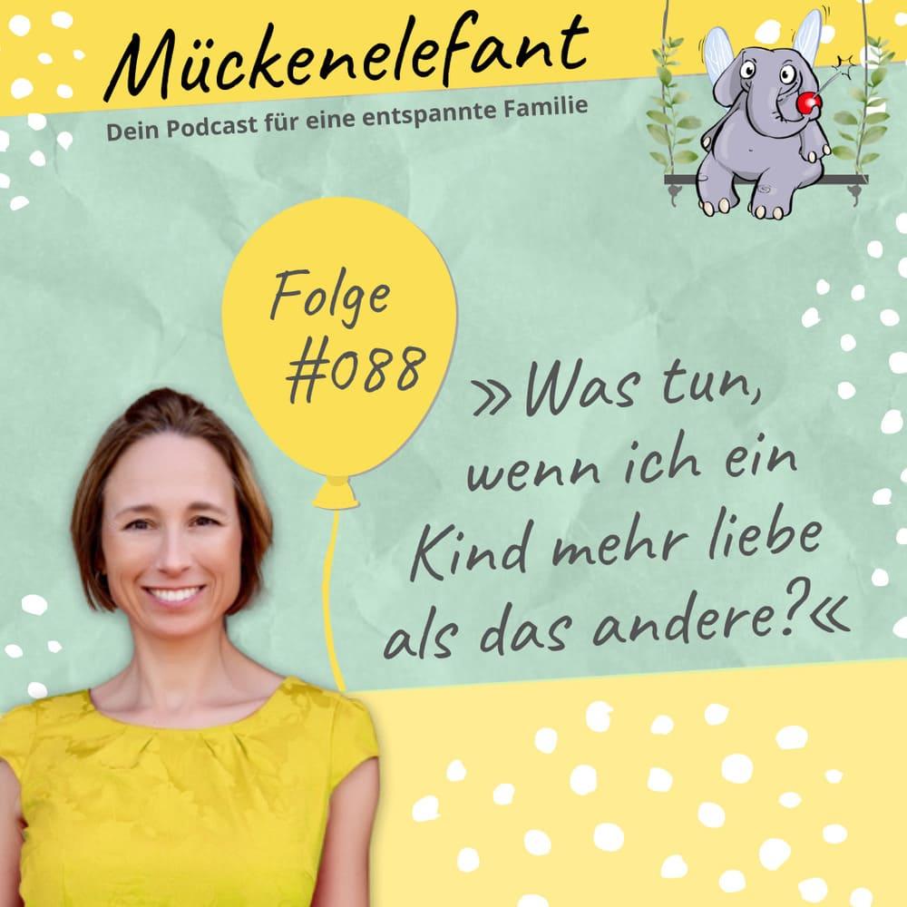 Mückenelefant-Podcast #088: Was tun, wenn ich ein Kind mehr liebe als das andere?