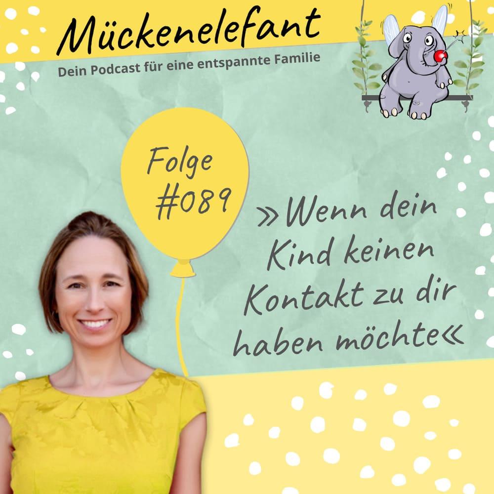 Mückenelefant-Podcast #089: Kindesentfremdung: Wenn dein Kind keinen Kontakt zu dir haben möchte