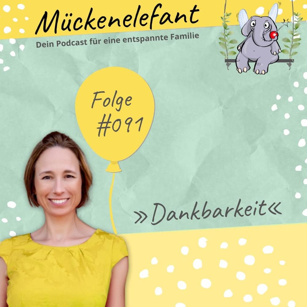 Mückenelefant-Podcast #091: Dankbarkeit