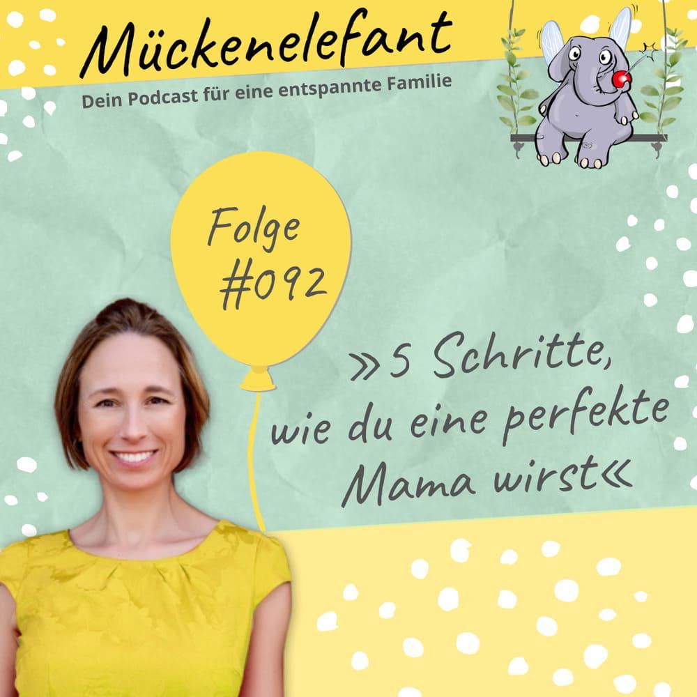 Mückenelefant-Podcast #092: 5 Schritte, wie du eine perfekte Mama wirst
