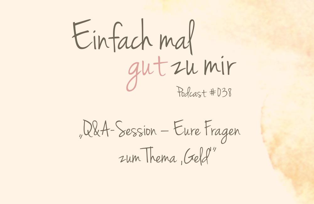 """Q&A-Session – Eure Fragen im Themenmonat """"Geld"""" – """"Einfach mal gut zu mir""""-Podcast #038"""